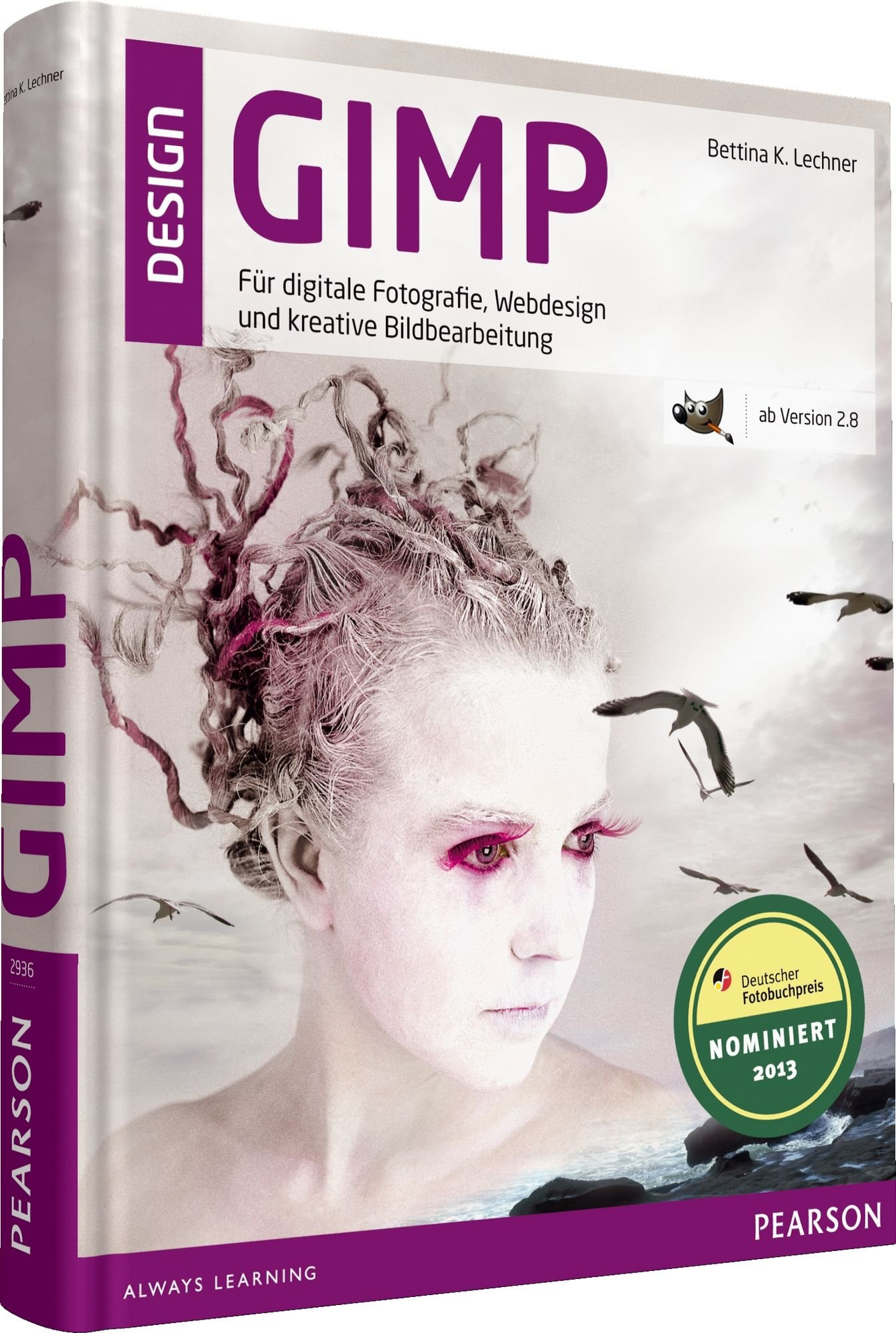 GIMP   Ab Version 2.8  Ab Version 2.8   Für Digitale Fotografie Webdesign Und Kreative Bildbearbeitung  Pearson Design