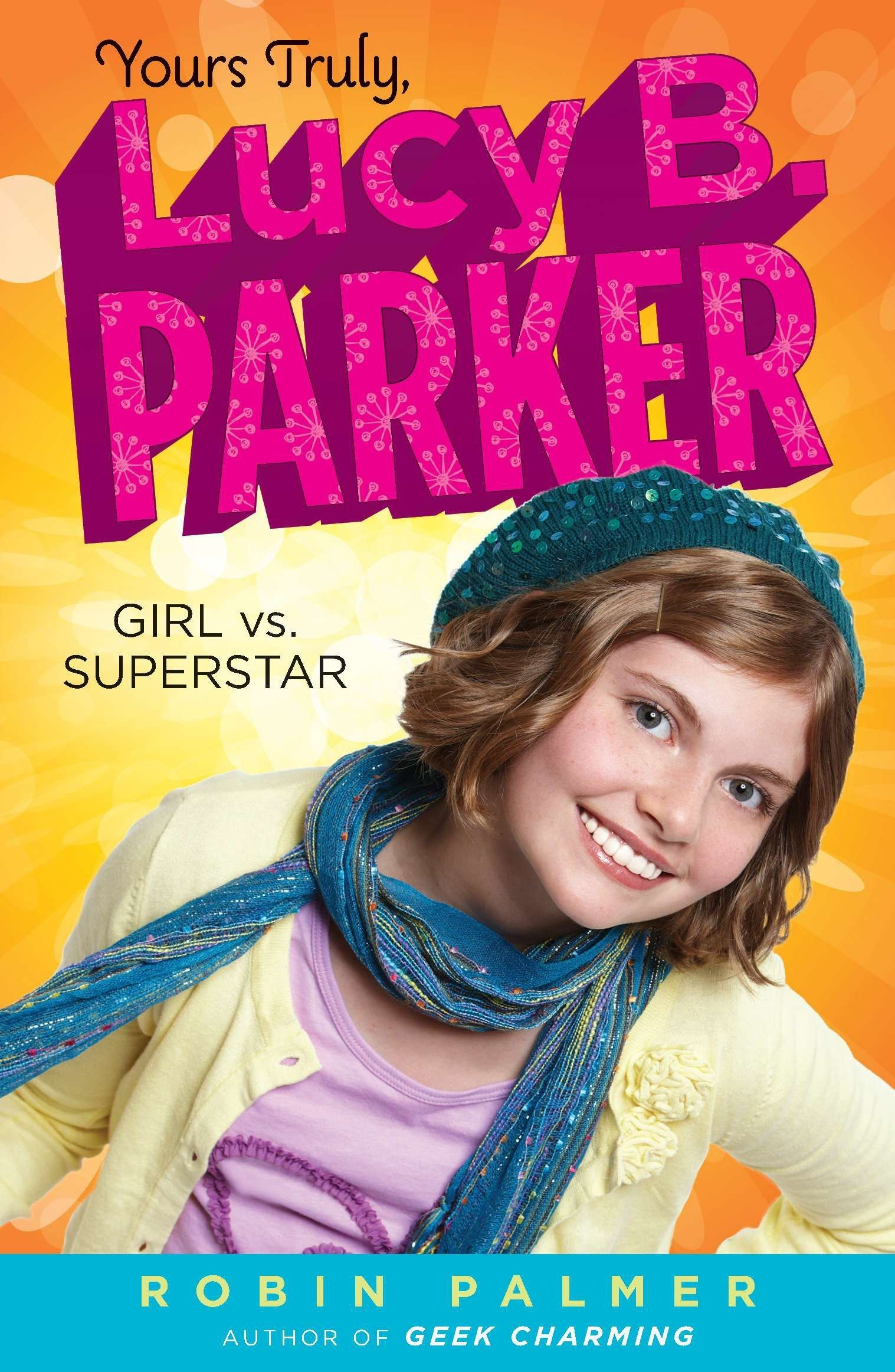 Yours Truly, Lucy B. Parker: Girl vs. Superstar PDF