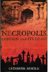 Necropolis: London and Its Dead Kindle Edition
