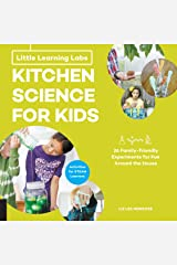 Little Learning Labs: Kitchen Science for Kids, abridged paperback edition: 26 Fun, Family-Friendly Experiments for Fun Around the House; Activities for STEAM Learners Paperback