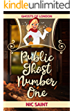 Public Ghost Number One (Ghosts of London Book 2)