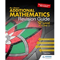 All About Additional Mathematics: Revision Guide 'O' Level Volume 2