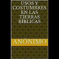 Usos y costumbres en las tierras bíblicas (Spanish Edition)
