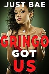 A Gringo Got Us: Maribel & Marie Kindle Edition