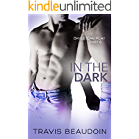In the Dark: A Gay Hothusband Erotic Short (Bryce Can Play Book 6)
