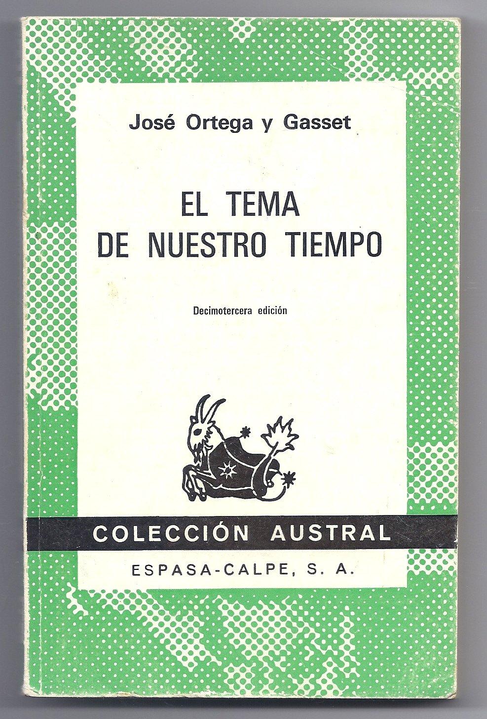 Tema de nuestro tiempo, el: Amazon.es: Ortega Y Gasset, Jose: Libros