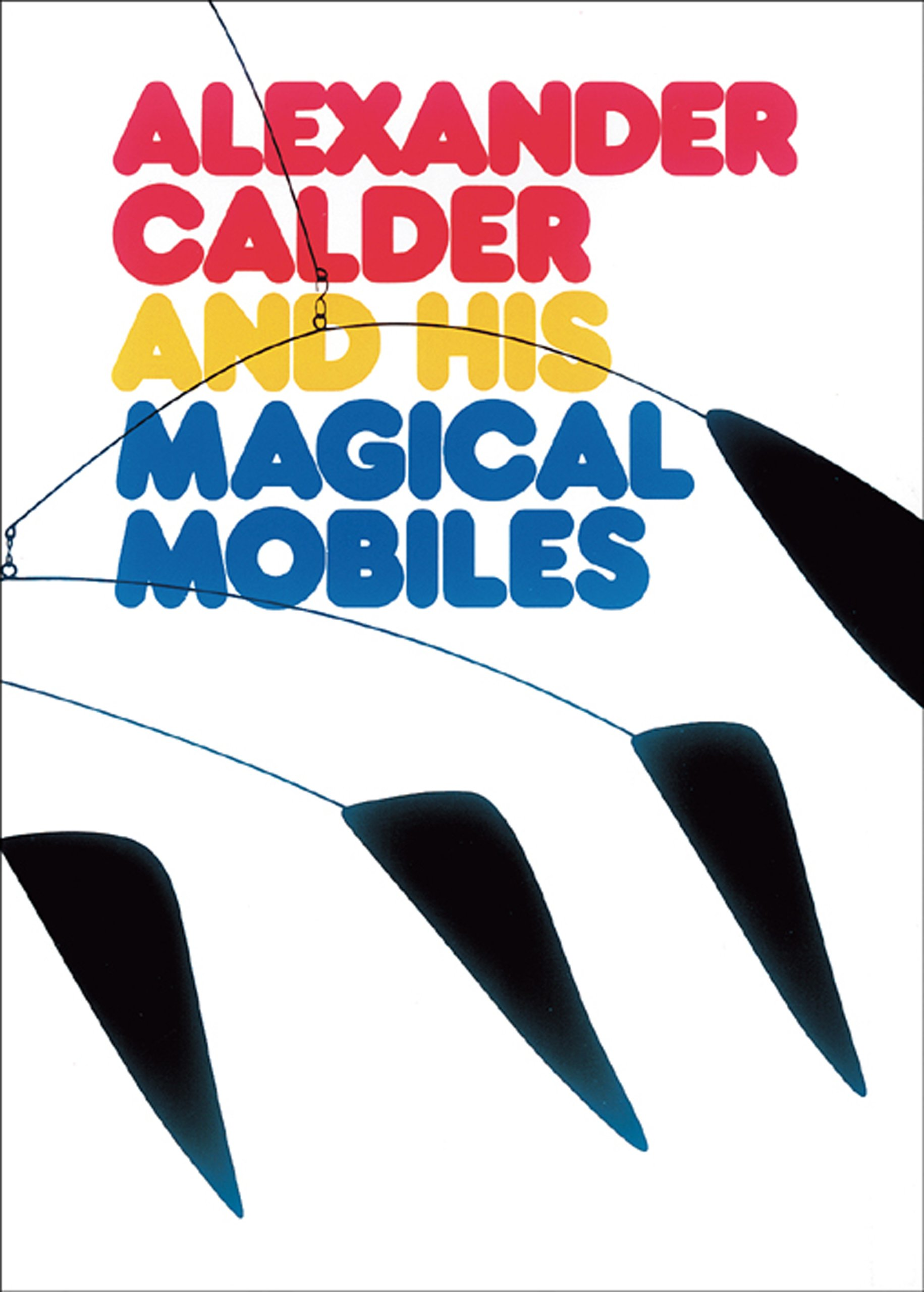 Alexander Calder and His Magical Mobiles: Jean Lipman, Margaret Aspinwall:  9780933920170: Amazon.com: Books