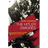 The Hitler Emigrés: The Cultural Impact on Britain of Refugees from Nazism
