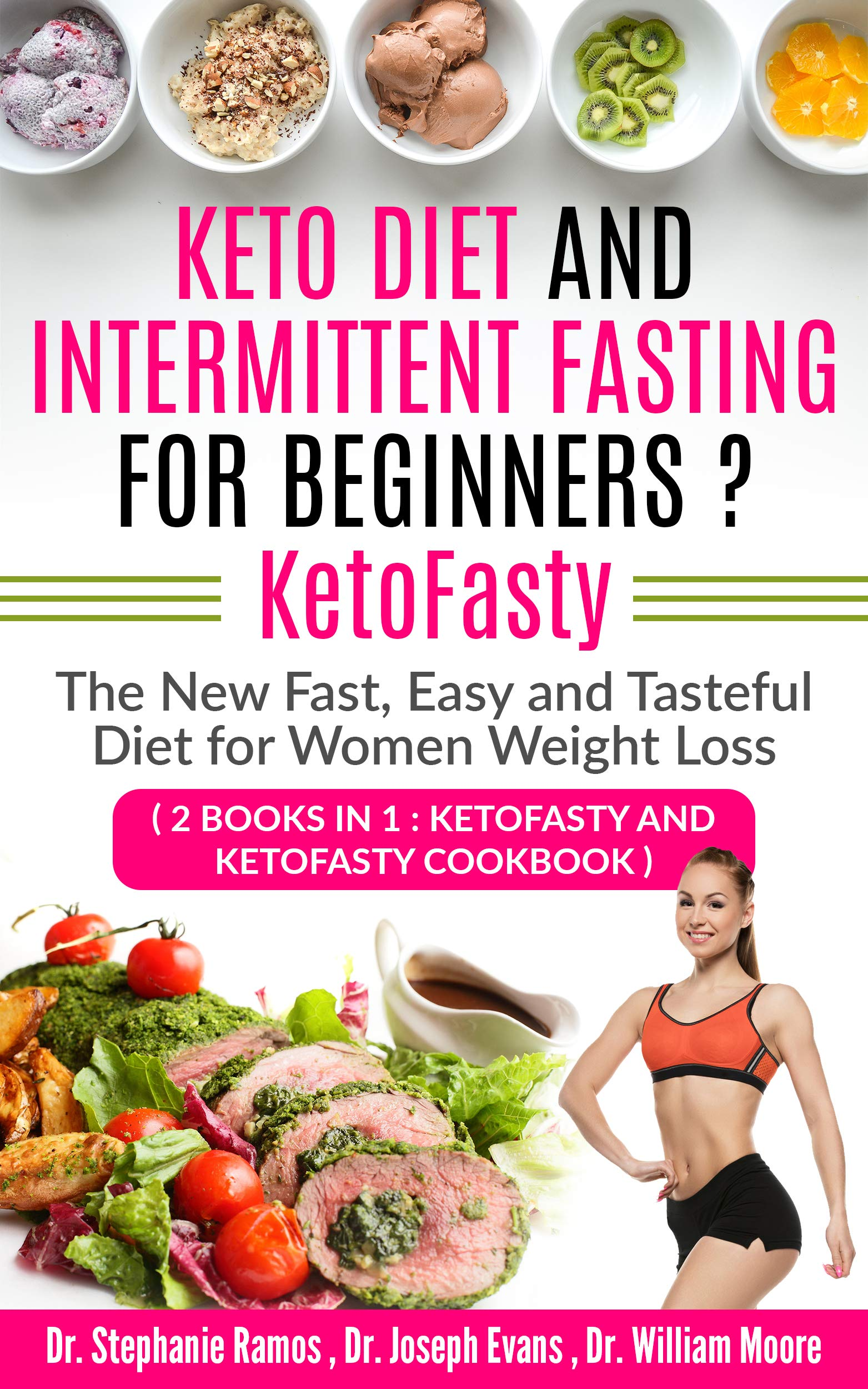 Keto Diet and Intermittent Fasting for Beginners ? KetoFasty: The New Fast Easy and Tasteful Diet for Women Weight Loss (2 Books in 1: KetoFasty and KetoFasty Cookbook) (English Edition)