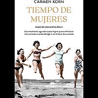 Tiempo de mujeres (Saga Hijas de una nueva era 2): Cuatro mujeres que se enfrentaron a los momentos cruciales del siglo…