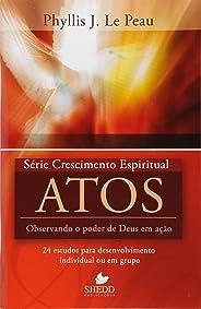 Serie Crescimento Espiritual - V. 12 - Atos