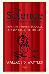 The Science of Getting Rich: Attracting Financial Success Through Creative Thought Kindle Edition