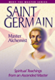 Saint Germain: Master Alchemist (Meet the Master)