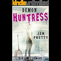 Demon Huntress (Harlow's Demons Book 3)