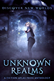 Unknown Realms: A Fiction-Atlas Press Anthology