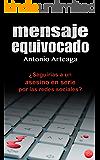 Mensaje equivocado: un thriller para adultos (Novelas solidarias nº 1)