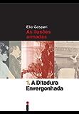 A ditadura envergonhada (Coleção Ditadura Livro 1)