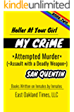 HOLLER AT YOUR GIRL: MY CRIME - ATTEMPTED MURDER