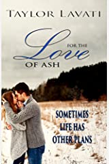 For The Love of Ash (For The Love Series Book 1) Kindle Edition