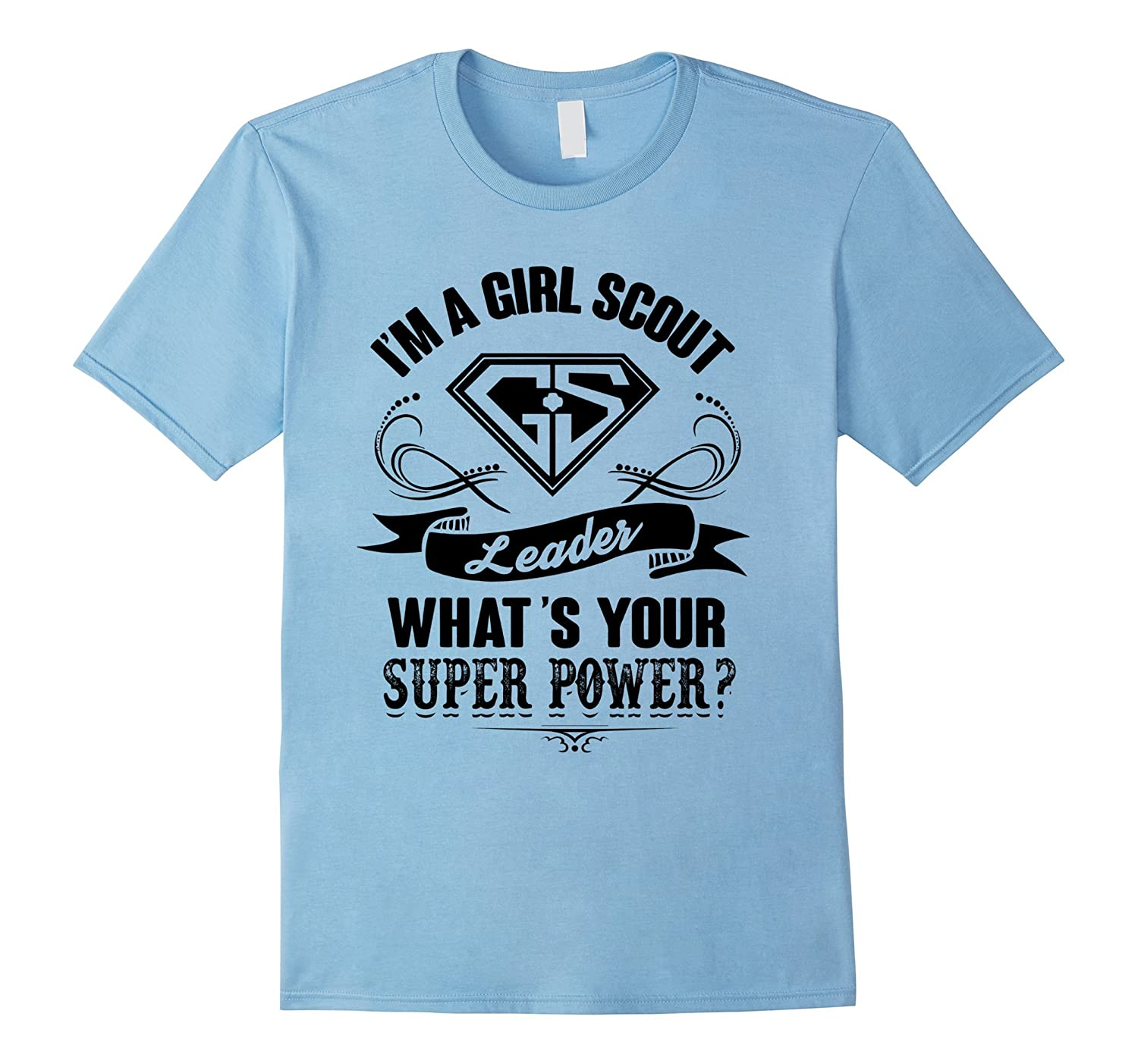 Girl scout leader Whats your super power - Scout T shirt-RT