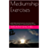 Mediumship Exercises: Guided Mediumship Exercises For Use At Home With A Friend, In Home Circles, Or In Spiritual Awareness Groups (Understanding mediumship Book 6)
