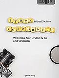 Stockfotografie: Mit Fotolia, Shutterstock & Co. Geld verdienen