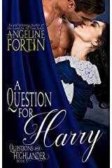 A Question for Harry (Questions for a Highlander Book 5) Kindle Edition
