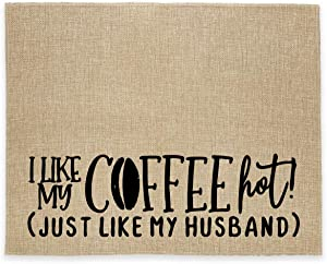 chillake Rustic Burlap Coffee Bar Mat - I Like My Coffee Hot Like My Husband Vintage Placemat - Natural Jute Coffee Maker Mat Funny Gift for Coffee Bar Home Decor (14x17 Inches)