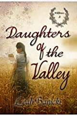 Daughters Of The Valley: Western Romance on the Frontier Book #3 (Wildflowers) Kindle Edition