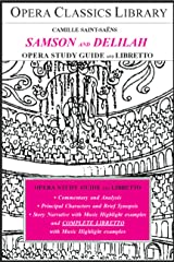 Saint-Saëns' SAMSON AND DELILAH OPERA STUDY GUIDE AND LIBRETTO: Opera Classics Library Series Kindle Edition