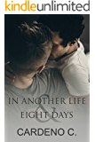 In Another Life & Eight Days: A Contemporary Gay Romance