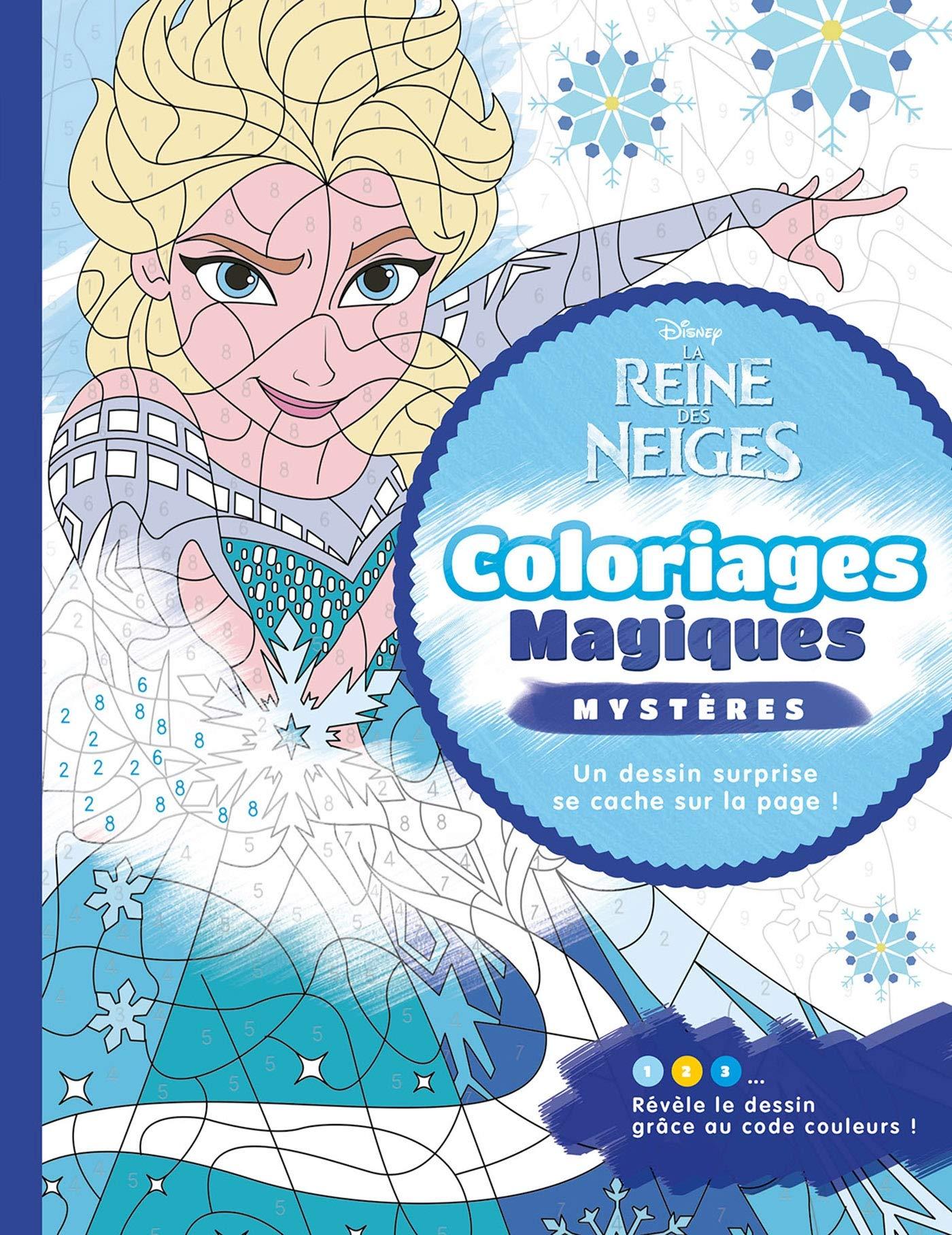 La Reine Des Neiges Coloriages Magiques Mysteres Disney Mysteres Amazon Fr Varone Eugenie Disney Livres