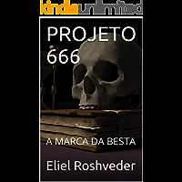 PROJETO 666: A MARCA DA BESTA