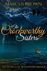 The Secrets of Moonlight Manor (The Crockworthy Sisters Book 2) Kindle Edition