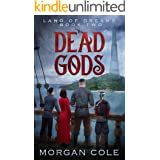 Dead Gods (Land of Dreams Book 2)