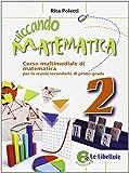 Cliccando matematica. Con espansione online. Per la Scuola media: 2