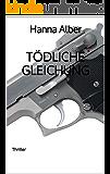 Tödliche Gleichung: Thriller (Kommissar-Pfeifer-Reihe 5) (German Edition)