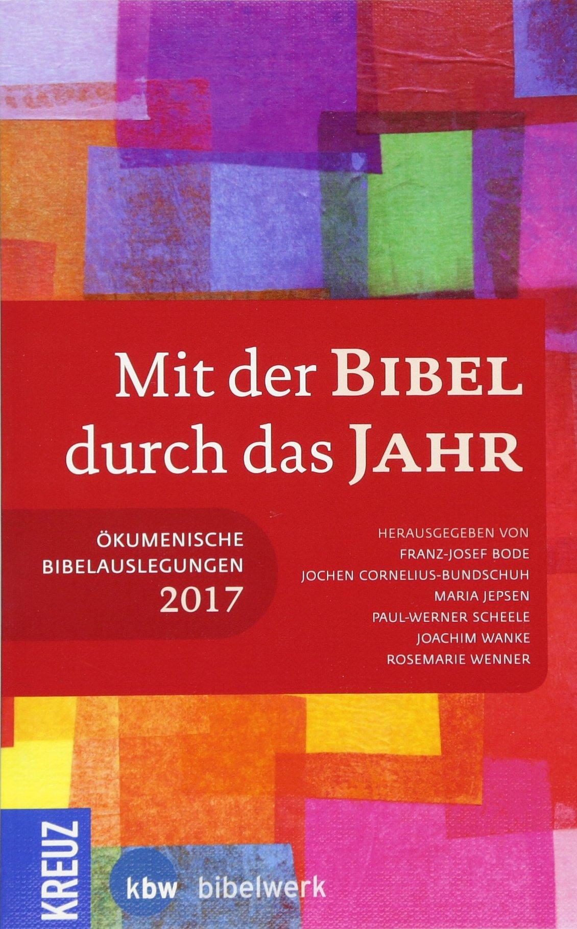 Mit der Bibel durch das Jahr 2017: Ökumenische Bibelauslegungen