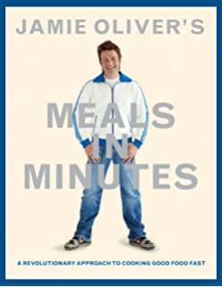 Jamie Oliver S Meals In Minutes A Revolutionary Approach To Cooking Good Food Fast