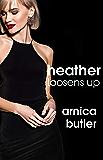 Heather Loosens Up (English Edition)