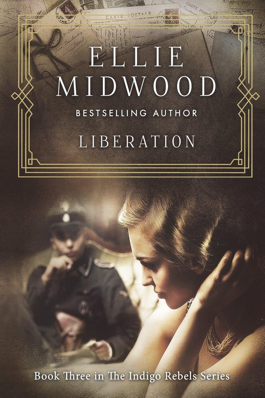 Liberation: A French Resistance Novel: Volume 3 (The Indigo Rebels):  Amazon.co.uk: Ellie Midwood, Alexandra Johns, Melody Simmons:  9781722350963: Books