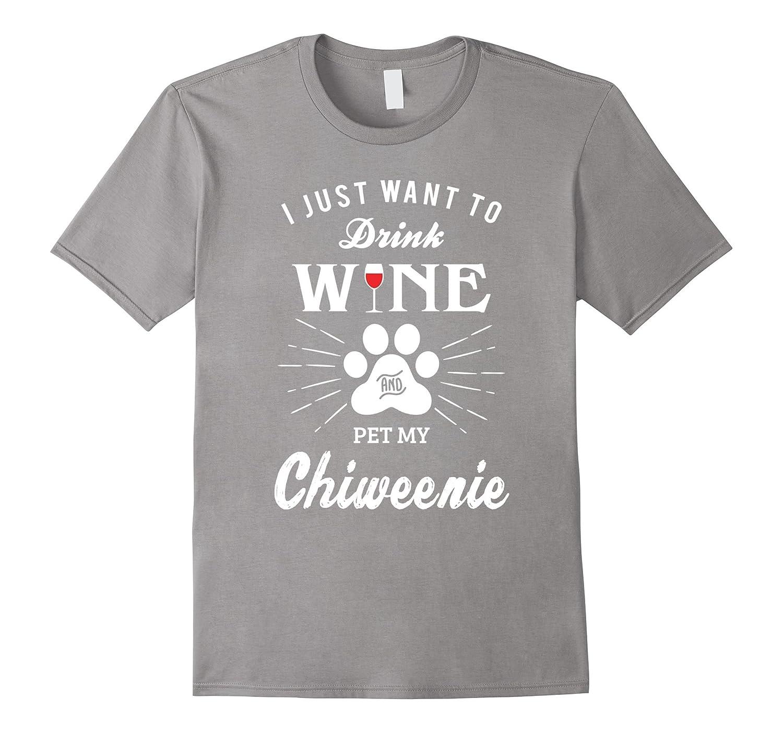Drink Wine Pet My Chiweenie T-Shirt
