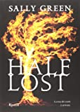 Half lost. Ediz. illustrata