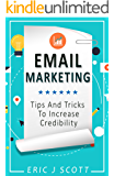 Email Marketing:Tips And Tricks To Increase Credibility (Marketing Domination Book 3)