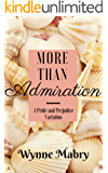 More Than Admiration: A Pride and Prejudice Variation