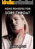 Home Remedies for Sore Throat (Sore Throat Remedies, how to soothe a sore throat, sore throat home remedies, sore throat symptoms)