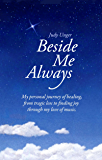 Beside Me Always: My personal journey of healing, from tragic loss to finding joy through my love of music.