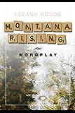 Montana Rising: Wordplay