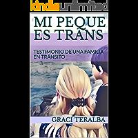 MI PEQUE ES TRANS: TESTIMONIO DE UNA FAMILIA EN TRÁNSITO