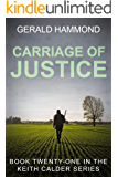Carriage of Justice (Keith Calder Book 21)